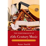 Smith, Anne: Performance of 16th Century Music