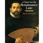 Poulton, Diana: A Tutor for the Renaissance Lute