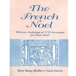 The French Noel, with an Anthology of 1725 arranged for Flute Duet