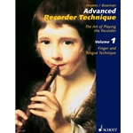 Heyens, Gundrun & Bowman, Peter: Advanced Recorder Technique—The Art of Playing the Recorder, vol. 1 (Fingers & Tongue Technique)