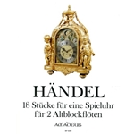Handel, GF: 18 Pieces for a Flute-clock