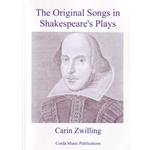 Zwilling, Carin: Original Songs in Shakespeare's Plays