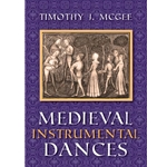McGee, Timothy: Medieval Instrumental Dances