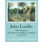 Loeillet, John: Three Sonatas for Two Flutes and continuo. op. 2/8, 10, 12