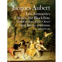 Aubert, [No Selection] and others: Les Amusettes: 6 Suites for treble & basso continuo