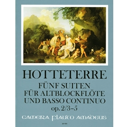 Hotteterre, JM: 5 Suites, op. 2, vol. 2  (Suite 3 in B-flat, Suite 4 in g and Suite 5 in g)