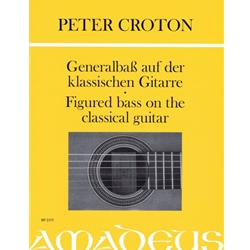 Croton, Peter: Figured Bass on the Classical Guitar