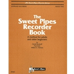 Burakoff, Gerald: Sweet Pipes Recorder Book, Soprano, Book 2 (Adults and older beginners)