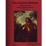 Charlton, Andrew: The Charlton Method — a Manual for the Advanced Recorder Player