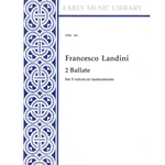 Landini, Francesco: 2 Ballate for 3 voices or instruments (3 x Sc)