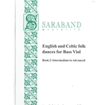 English and Celtic folk dances for Bass viol Book 2