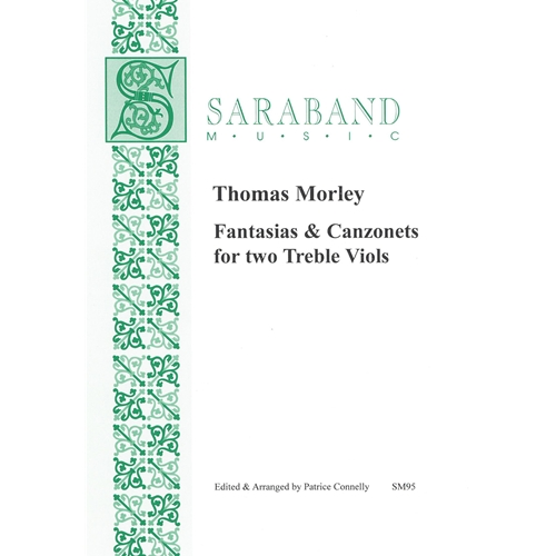 Morley: Fantasias & Canzonets for two Treble Viols