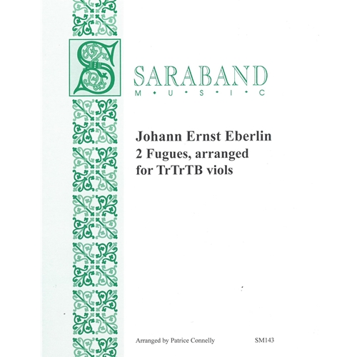 Johann Ernst Eberlin : 2 Fugues, arranged for TrTrTB viols