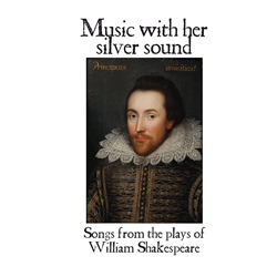 Haas: Music, with her silver sound: Songs from the plays of William Shakespeare