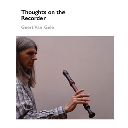 van Gele, Geert: Thoughts on the Recorder